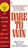 Dare to Win, Mark Victor Hansen and Jack L. Canfield, 0425143422
