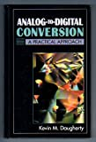 Analog to Digital Conversion : A Practical Approach, Daugherty, Kevin M., 0070156751