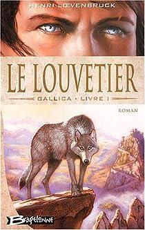 Gallica, tome 1 : Le Louvetier par Loevenbruck