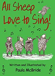 All Sheep Love to Sing! (A Children's Picture Book for ages 3-7)