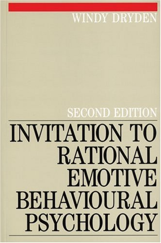 Invitation to Rational Emotive Behaviour Psychology (Rational Emotive Behaviour Therapy)