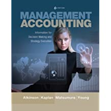 Management Accounting: Information for Decision-Making and Strategy Execution Plus NEW MyAccountingLab with Pearson eText -- Access Card Package (6th Edition)