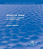 Point of View (Routledge Revivals): A Linguistic Analysis of Literary Style