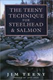The Teeny Technique for Steelhead and Salmon, Jim Teeny, 1585742937