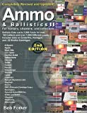 Ammo & Ballistics II, Completely Revised and Updated: For Hunters, Shooters, and Collectors