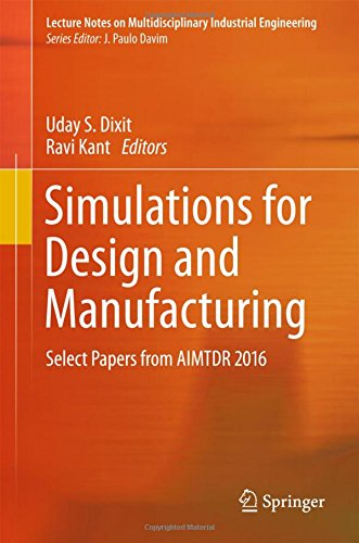 Simulations for Design and Manufacturing: Select Papers from AIMTDR 2016