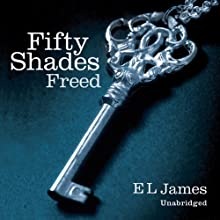Fifty Shades Freed: Book Three of the Fifty Shades Trilogy Audiobook by E. L. James Narrated by Becca Battoe