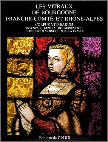 Les vitraux de Bourgogne, Franche-Comté, et Rhône-Alpes