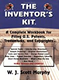 img - for The Inventor's Kit: A Complete Workbook for Filing U.S. Patents, Trademarks & Copyrights book / textbook / text book