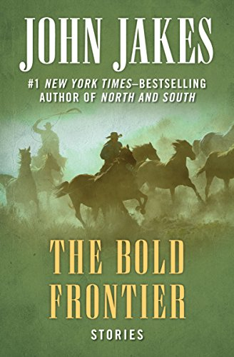 The Bold Frontier: Stories by [Jakes, John]