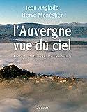 """Afficher """"L'Auvergne vue du ciel"""""""