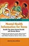 Mental Health Information for Teens, , 0780804422