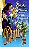 Believe, Victoria Alexander, 0505522675