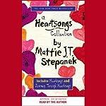 A Heartsongs Collection | Mattie J. T. Stepanek