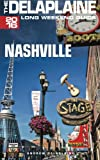 NASHVILLE - The Delaplaine 2016 Long Weekend Guide (Long Weekend Guides)