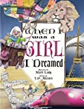 When I Was a Girl ... I Dreamed, J. P. Matott, 0966427637