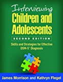 Interviewing Children and Adolescents, Second