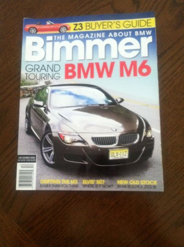 Bimmer: December 2006: Z3 Buyers Guide, BMW M6, Drifting the M3, Elvis' 507 BMW Builds a 2002 tii