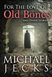 For The Love of Old Bones