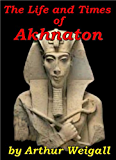 The Life and Times of Akhnaton