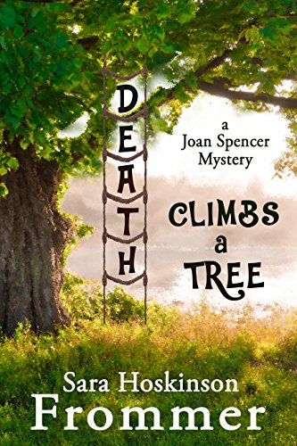 Death Climbs a Tree (Joan Spencer Mysteries Book 6)