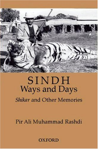 Sindh: Ways and Days: A Medley of Memories, Hunting, and Sporting