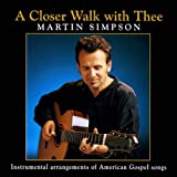A Closer Walk With Thee ~ Martin Simpson