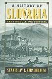 A History of Slovakia, Stanislav J. Kirschbaum, 0312161255
