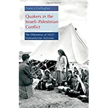 Quakers in the Israeli-Palestinian Conflict: The Dilemmas of NGO Humanitarian Activism