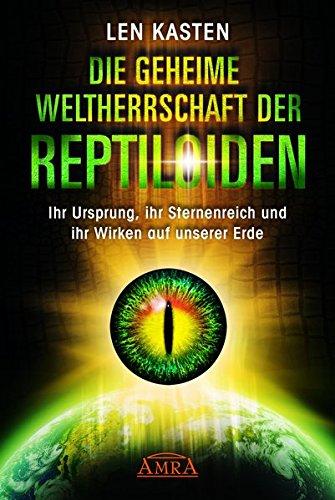 die-geheime-weltherrschaft-der-reptiloiden-ihr-ursprung-ihr-sternenreich-und-ihr-wirken-auf-unserer-erde