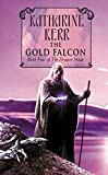 The Gold Falcon (Deverry Silver Wyrm 1)