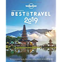 Lonely Planet Best in Travel 2019: Die spannendsten Trends, Reiseziele & Erlebnisse für das kommende Jahr (Lonely Planet Reiseführer Deutsch)