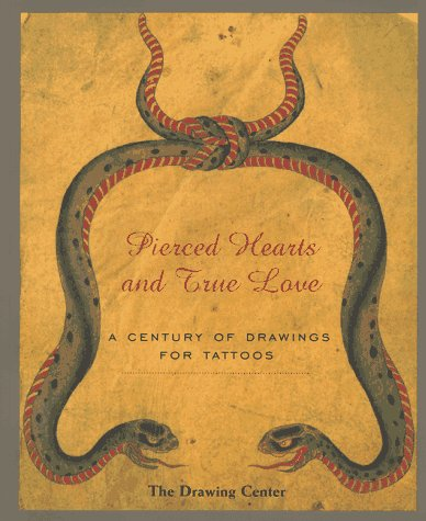 Pierced Hearts and True Love: A Century of Drawings for Tattoos