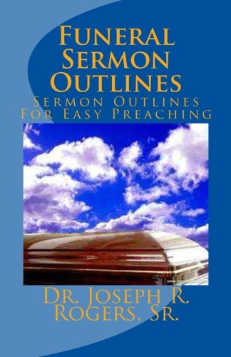 Download Funeral Sermon Outlines: Sermon Outlines For Easy Preaching pdf