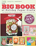The Big Book of Holiday Paper Crafts, Crafts Media LLC, 1609002466