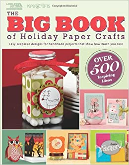The Big Book Of Holiday Paper Crafts Leisure Arts 5558 The Big