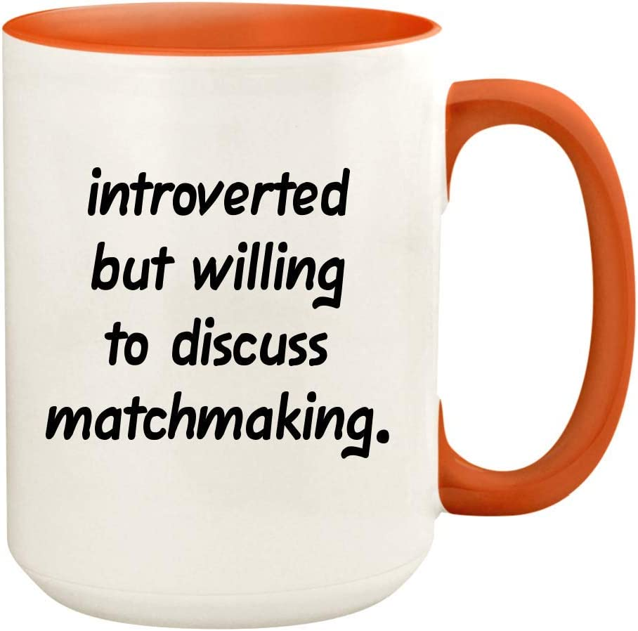 Introverted But Willing To Discuss Matchmaking - 15oz Ceramic White Coffee Mug Cup, Orange