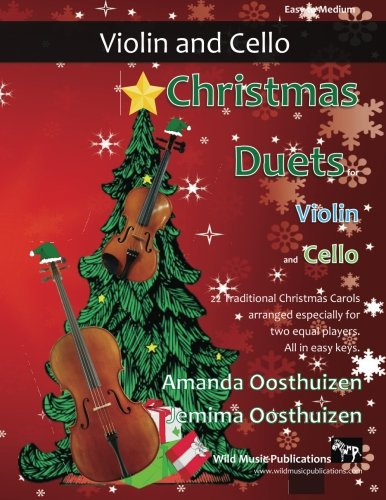Christmas Duets for Violin and Cello: 22 Traditional Christmas Carols arranged especially for two equal players. All in easy (Violin Cello Duet Music)