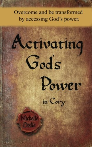 Activating God's Power in Cory (Masculine Version): Overcome and be transformed by accessing God's power pdf epub