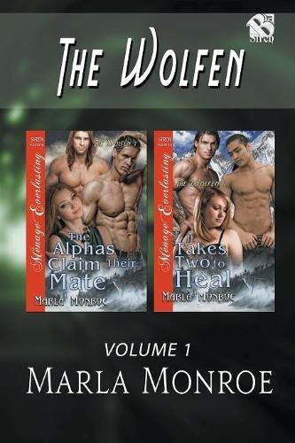 The Wolfen, Volume 1 [The Alphas Claim Their Mate: It Takes Two to Heal] (Siren Publishing Menage Everlasting)