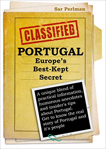 PORTUGAL - Europe's Best-Kept Secret: Those secrets the tourists miss!  Portugal and its people exposed in a unique blend of practical information, humorous anecdotes, and insider's tips (Best Budget Bicycle India)