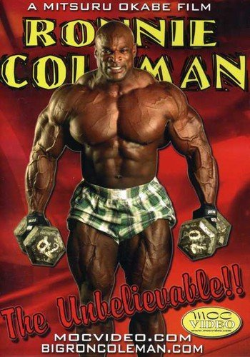 Ronnie Coleman: The Unbelievable!