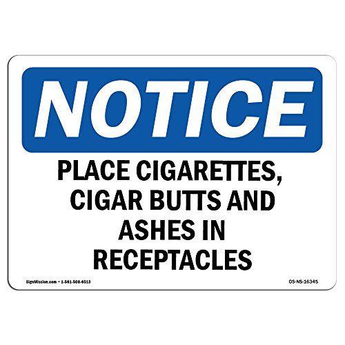 - OSHA Notice Signs - Notice Place Cigarettes Butts Ashes in Receptacles Sign | Extremely Durable Made in The USA Signs or Heavy Duty Vinyl Label | Protect Your Warehouse & Business