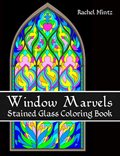(Window Marvels - Stained Glass Coloring Book: Relaxing Floral & Abstract Mosaic Art Patterns)