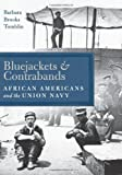 img - for Bluejackets and Contrabands: African Americans and the Union Navy book / textbook / text book