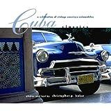 Cuba Classics: A Celebration of Vintage American Automobiles