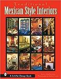 Traditional Mexican Style Interiors (Schiffer Design Book) (Schiffer Design Books)
