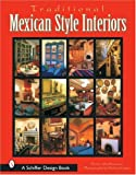 img - for Traditional Mexican Style Interiors (Schiffer Design Book) book / textbook / text book