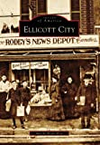 Ellicott City   (MD)  (Images of America)