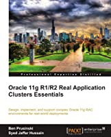 Oracle 11g R1/R2 Real Application Clusters Essentials Front Cover